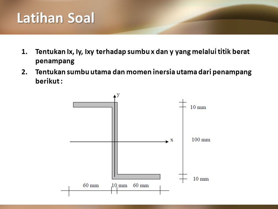 Latihan Soal Tentukan Ix, Iy, Ixy terhadap sumbu x dan y yang melalui titik berat penampang.