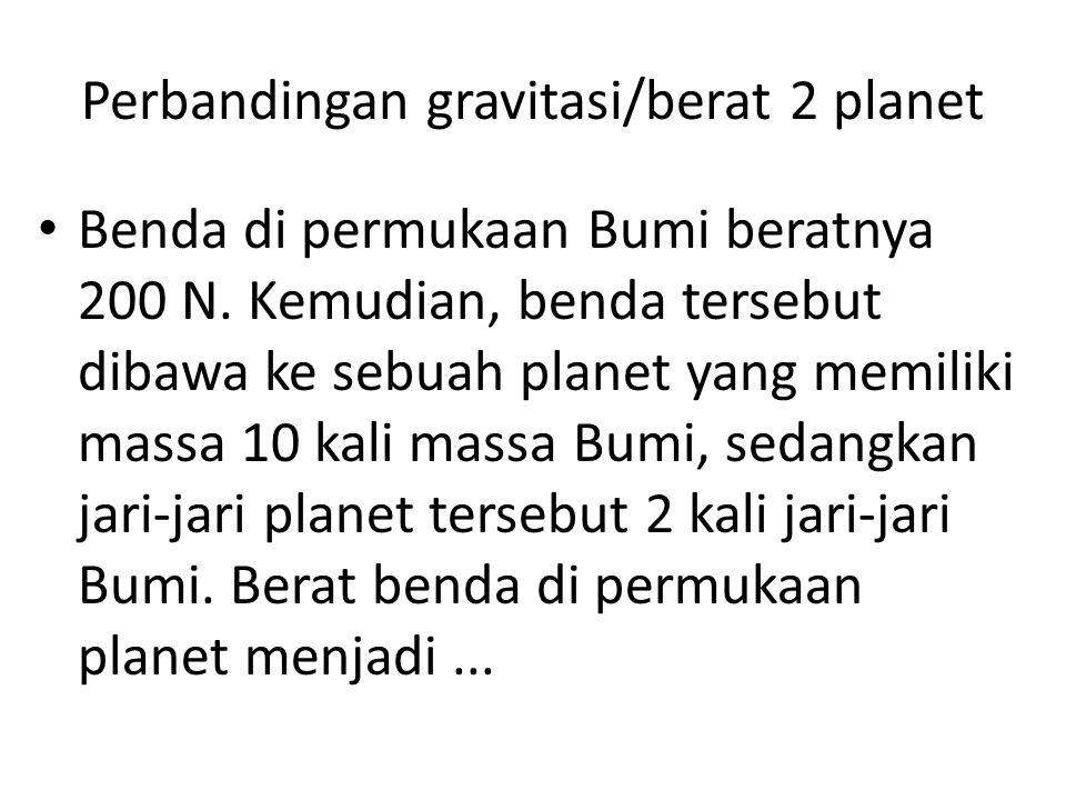 Perbandingan gravitasi/berat 2 planet