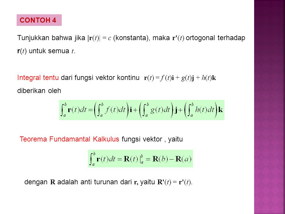 CONTOH 4 Tunjukkan bahwa jika |r(t)| = c (konstanta), maka r (t) ortogonal terhadap r(t) untuk semua t.