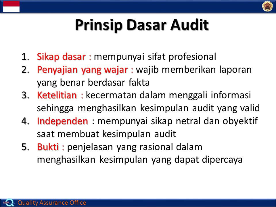 Prinsip Dasar Audit Sikap dasar : mempunyai sifat profesional