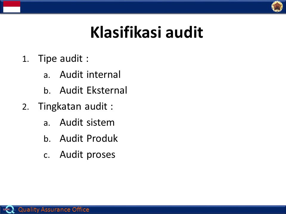 Klasifikasi audit Tipe audit : Audit internal Audit Eksternal