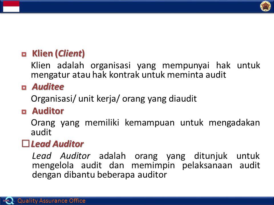 Klien (Client) Klien adalah organisasi yang mempunyai hak untuk mengatur atau hak kontrak untuk meminta audit.