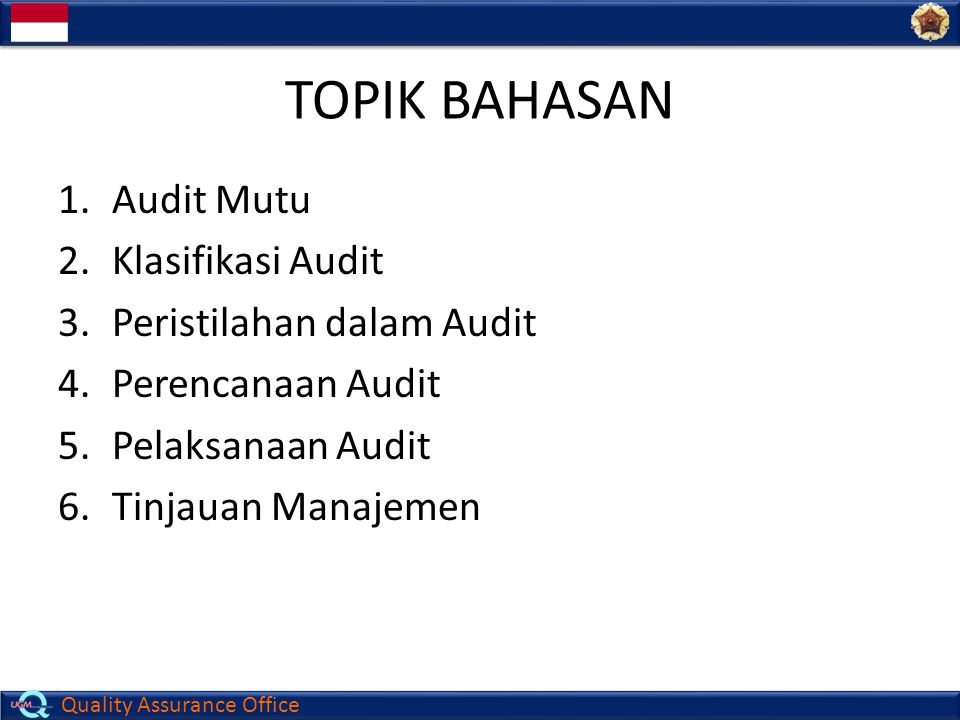 TOPIK BAHASAN Audit Mutu Klasifikasi Audit Peristilahan dalam Audit