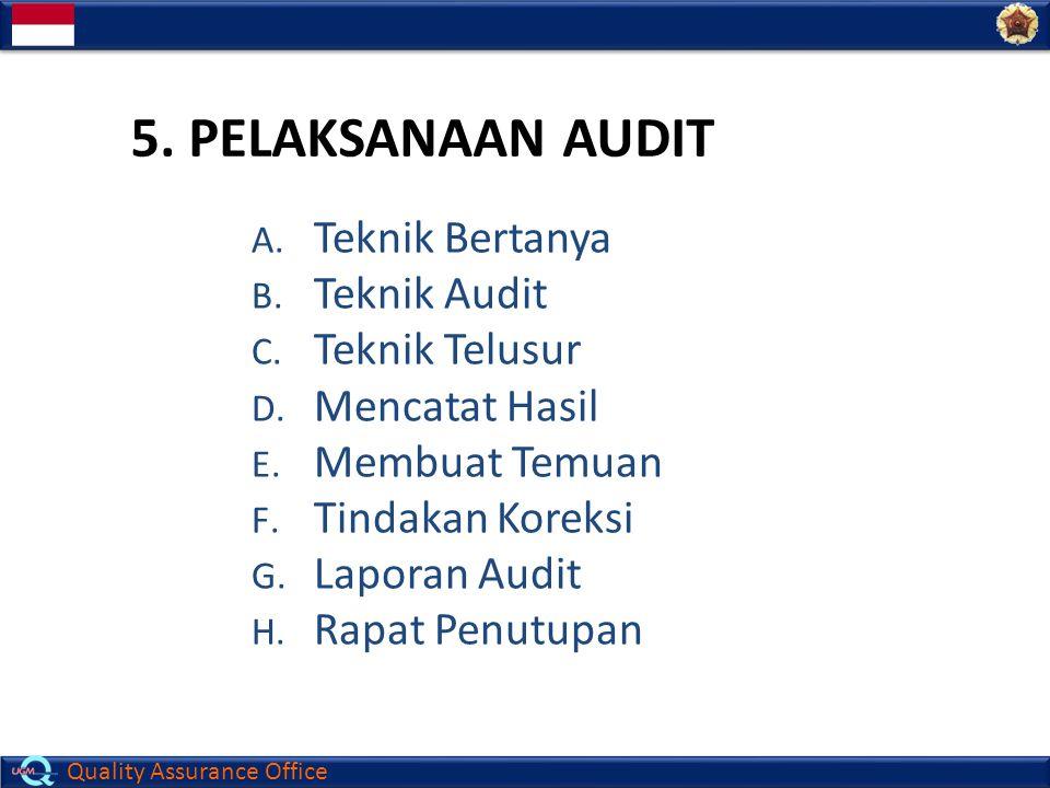 5. Pelaksanaan Audit Teknik Bertanya Teknik Audit Teknik Telusur