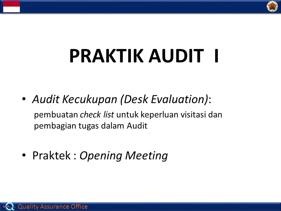 PRAKTIK AUDIT I Audit Kecukupan (Desk Evaluation):