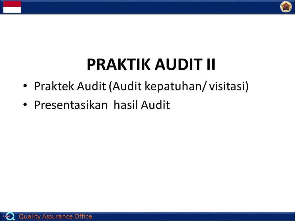PRAKTIK AUDIT II Praktek Audit (Audit kepatuhan/ visitasi)