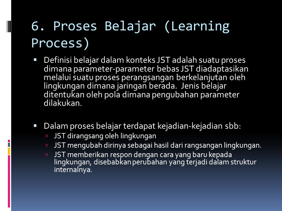 6. Proses Belajar (Learning Process)