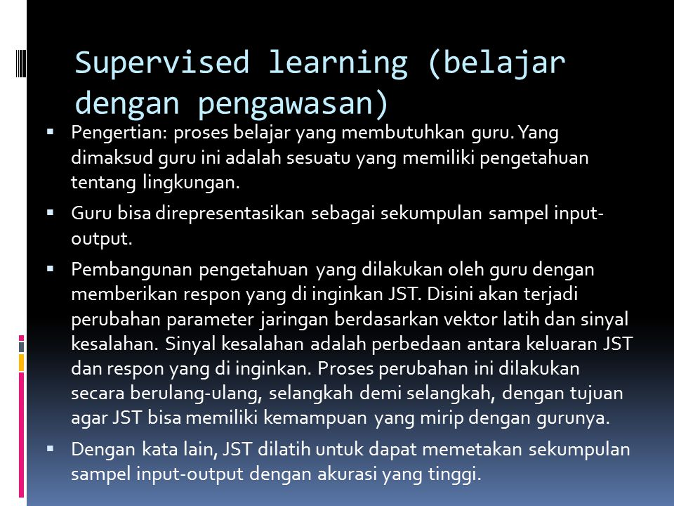 Supervised learning (belajar dengan pengawasan)