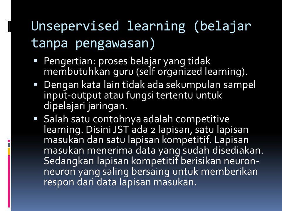 Unsepervised learning (belajar tanpa pengawasan)