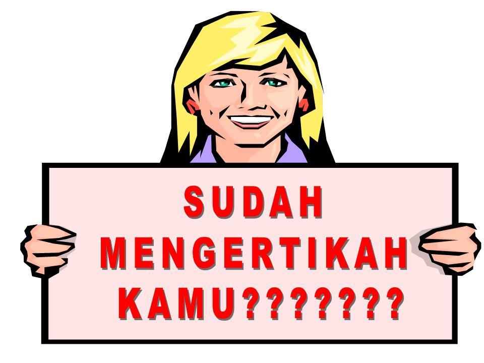 SUDAH MENGERTIKAH KAMU