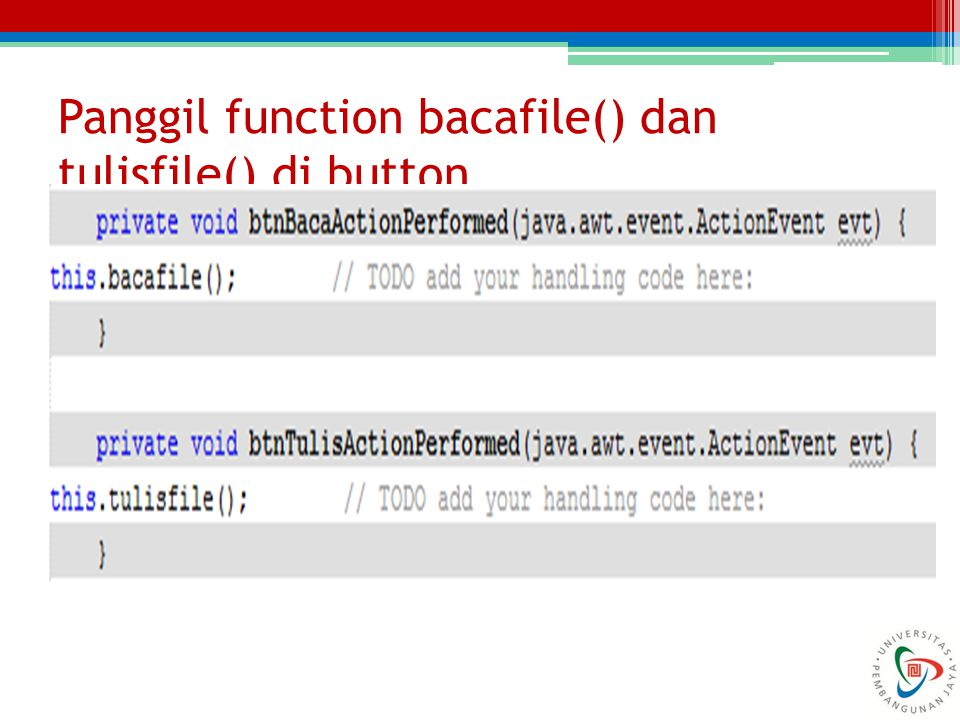 Panggil function bacafile() dan tulisfile() di button