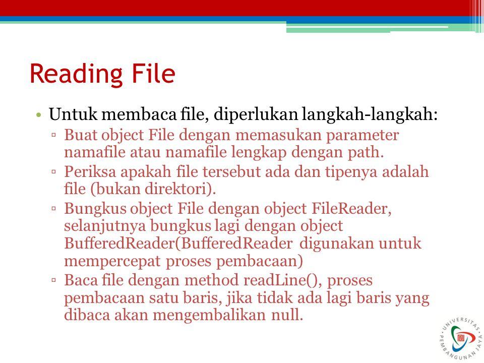 Reading File Untuk membaca file, diperlukan langkah-langkah: