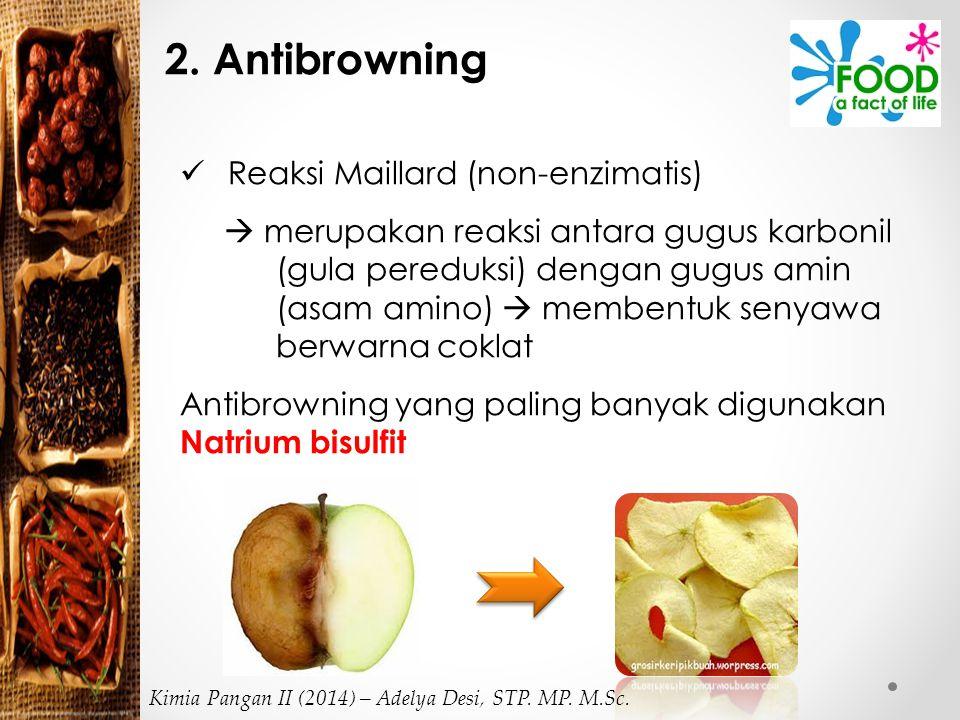2. Antibrowning Reaksi Maillard (non-enzimatis)