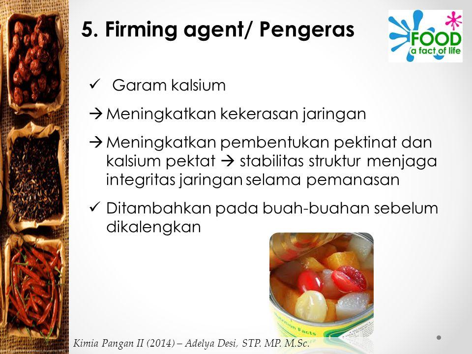 5. Firming agent/ Pengeras