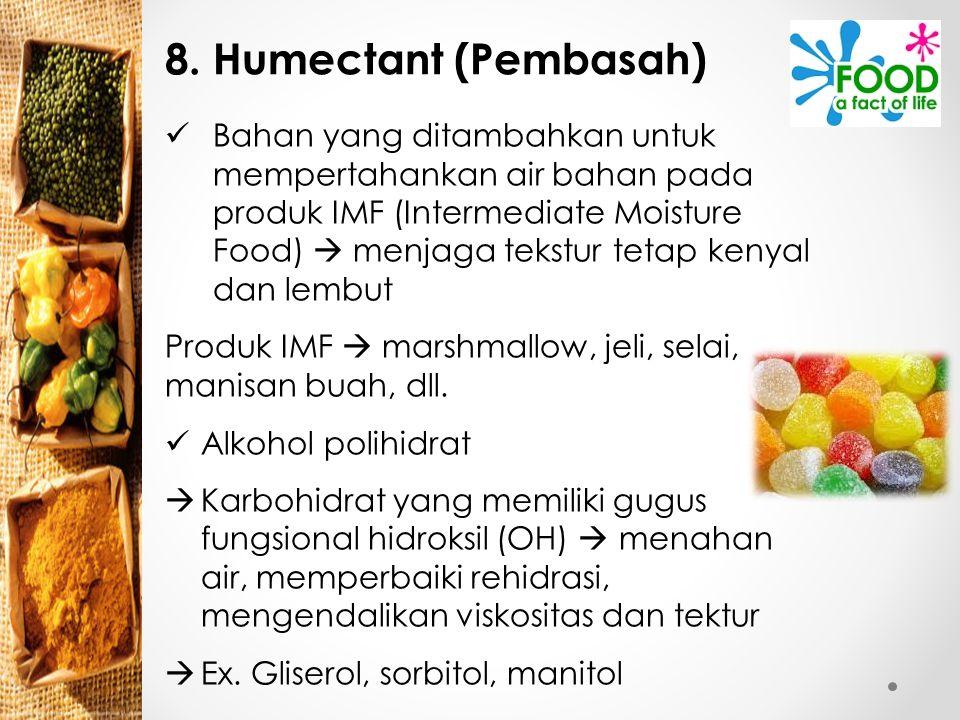 8. Humectant (Pembasah)