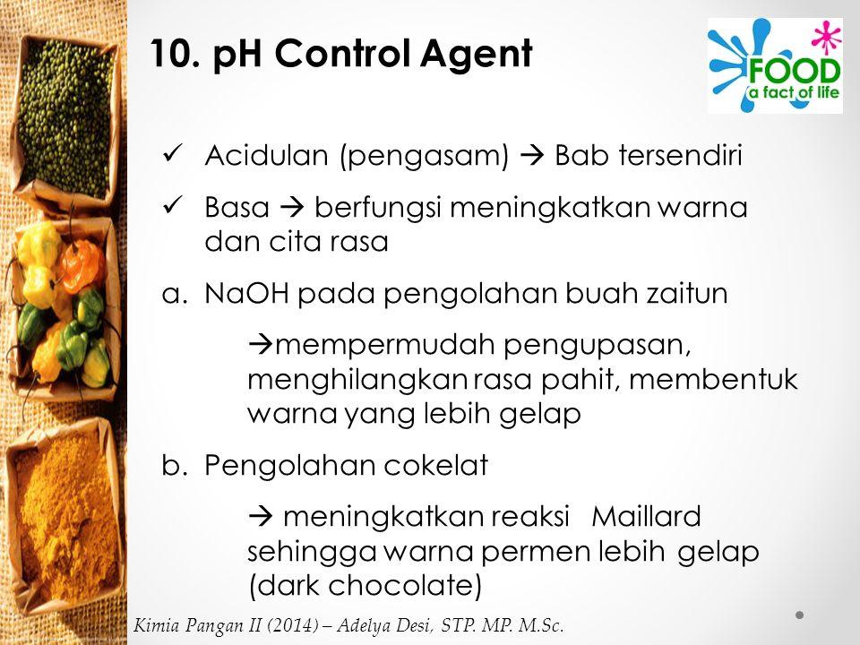 10. pH Control Agent Acidulan (pengasam)  Bab tersendiri