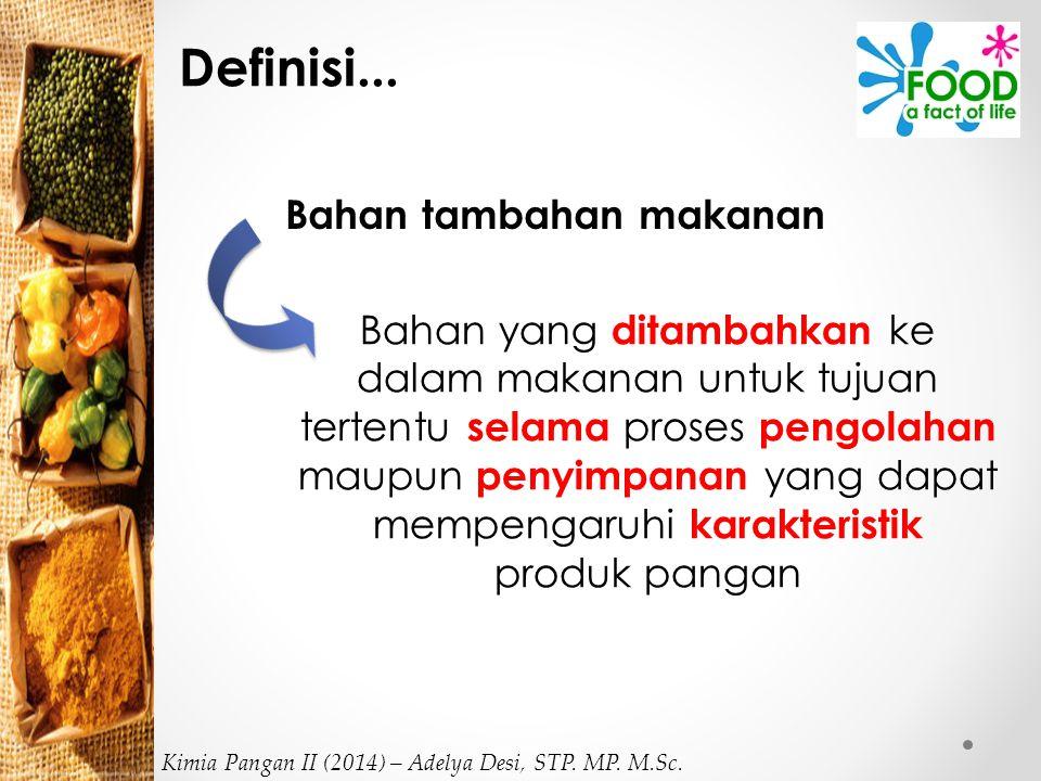 Definisi... Bahan tambahan makanan