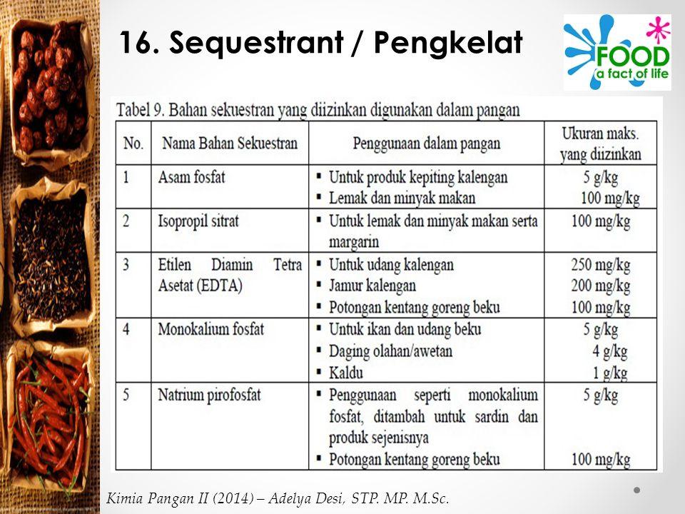 16. Sequestrant / Pengkelat