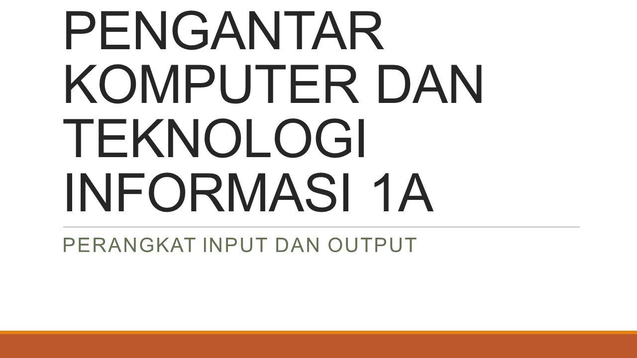 PENGANTAR KOMPUTER DAN TEKNOLOGI INFORMASI 1A