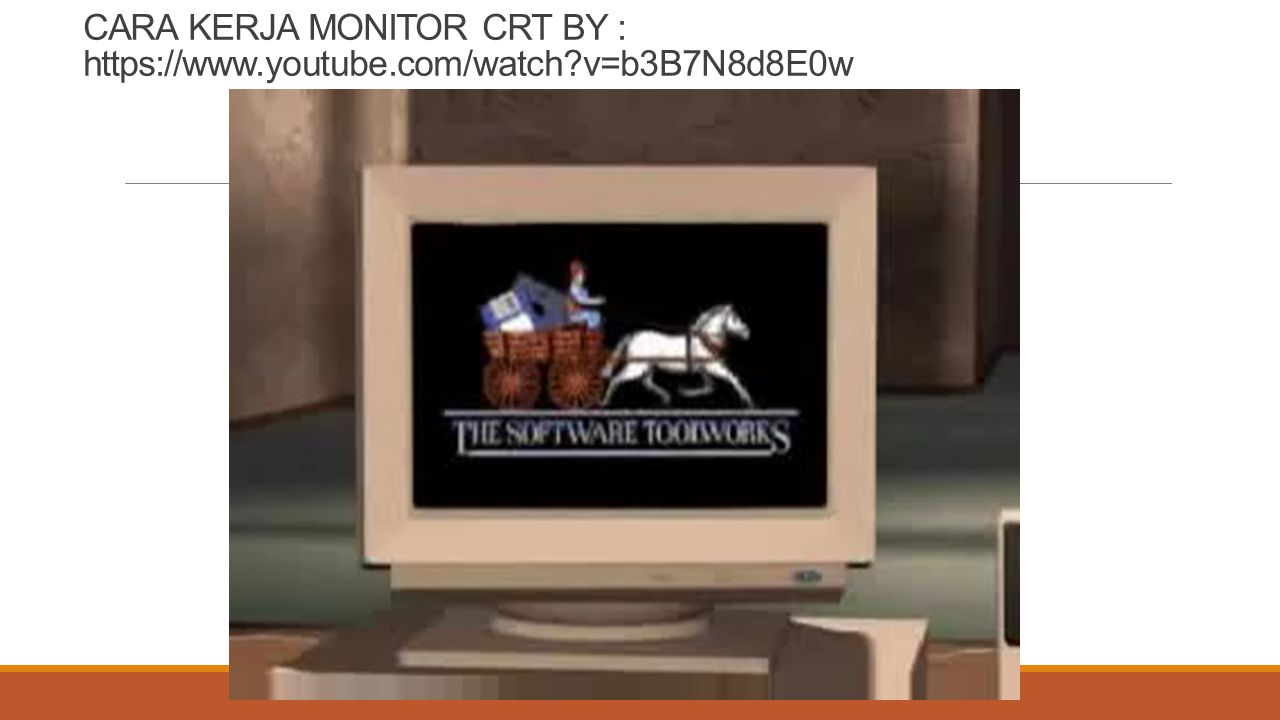 CARA KERJA MONITOR CRT BY : https://www. youtube. com/watch