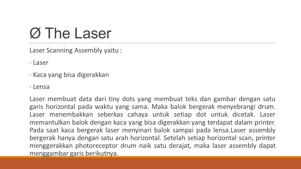 Ø The Laser Laser Scanning Assembly yaitu : · Laser