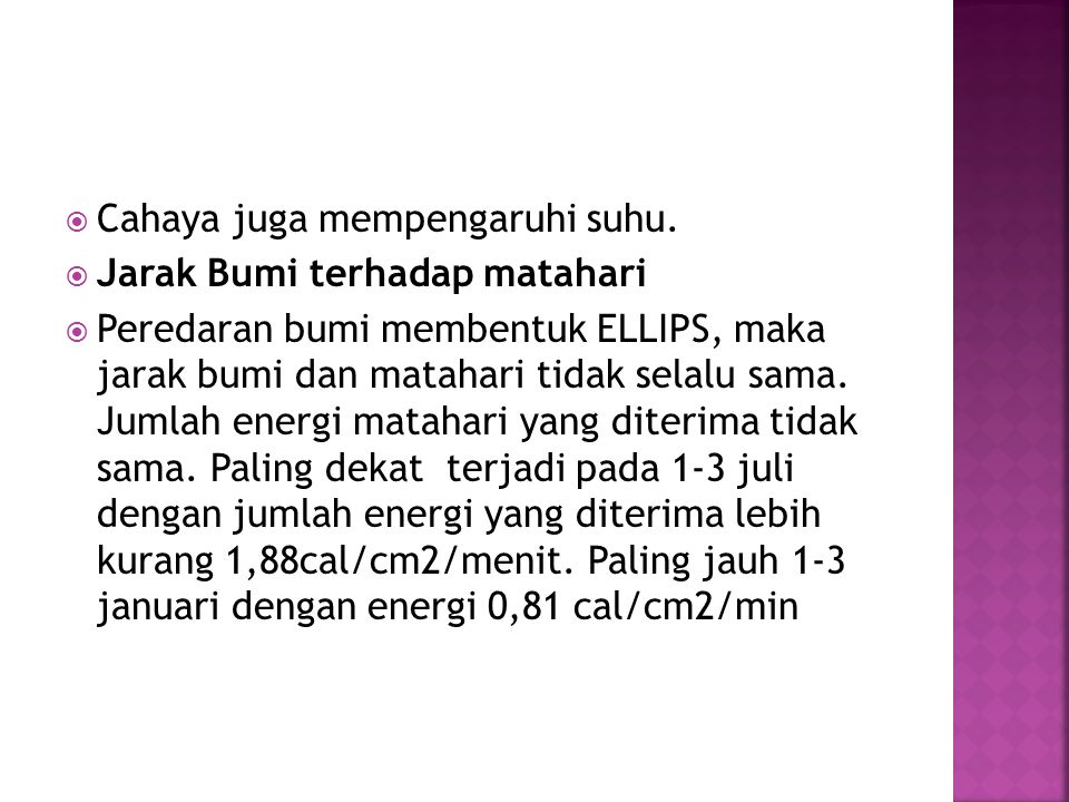 Cahaya juga mempengaruhi suhu.
