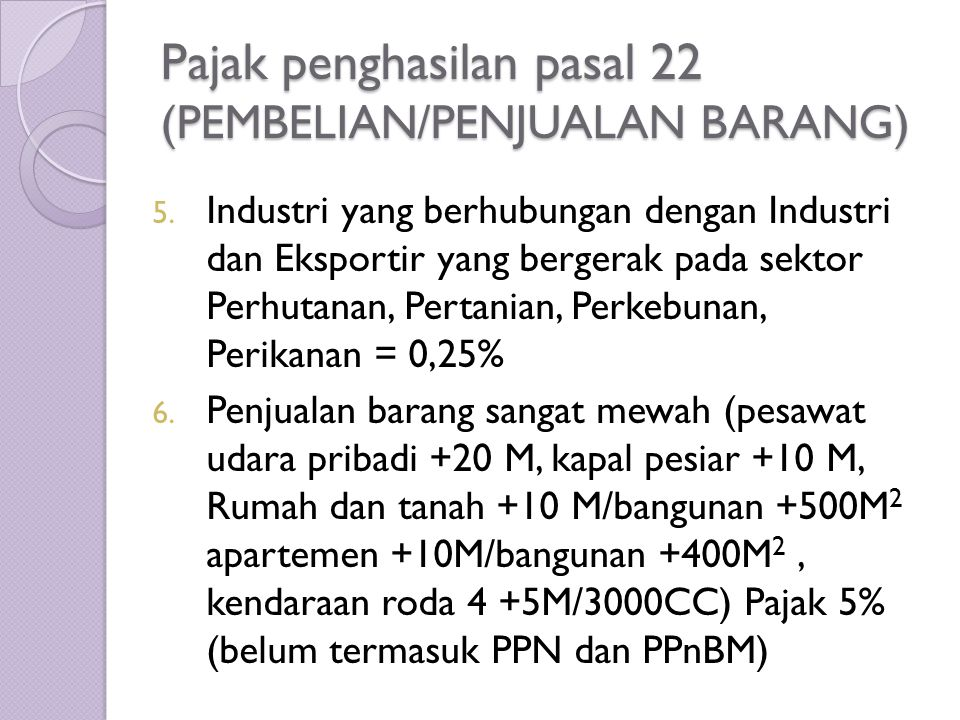 Pajak penghasilan pasal 22 (PEMBELIAN/PENJUALAN BARANG)