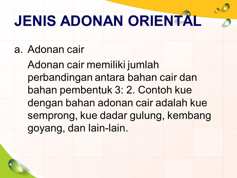 JENIS ADONAN ORIENTAL Adonan cair