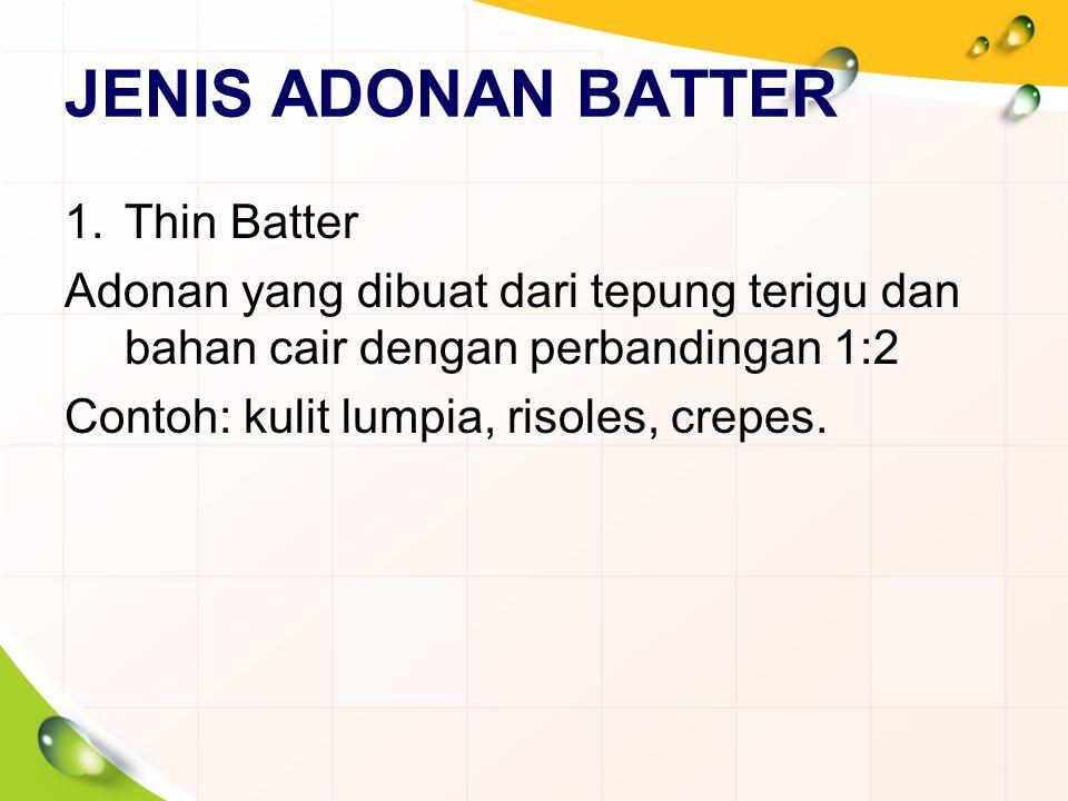 JENIS ADONAN BATTER Thin Batter