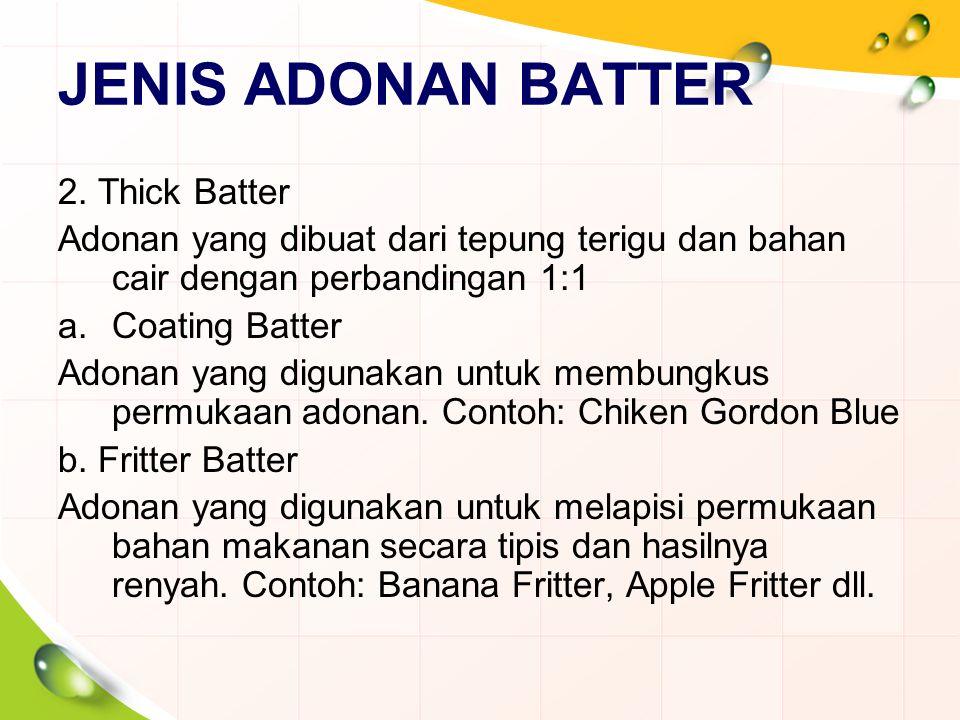 JENIS ADONAN BATTER 2. Thick Batter
