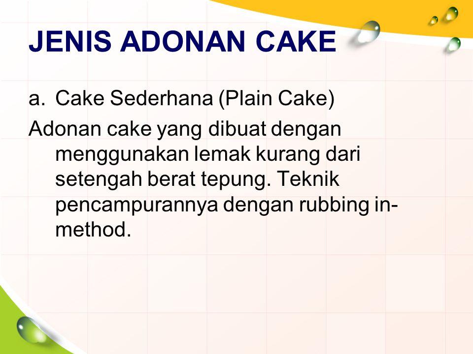 JENIS ADONAN CAKE Cake Sederhana (Plain Cake)