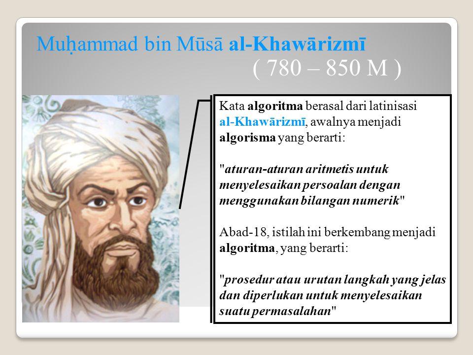 ( 780 – 850 M ) Muḥammad bin Mūsā al-Khawārizmī
