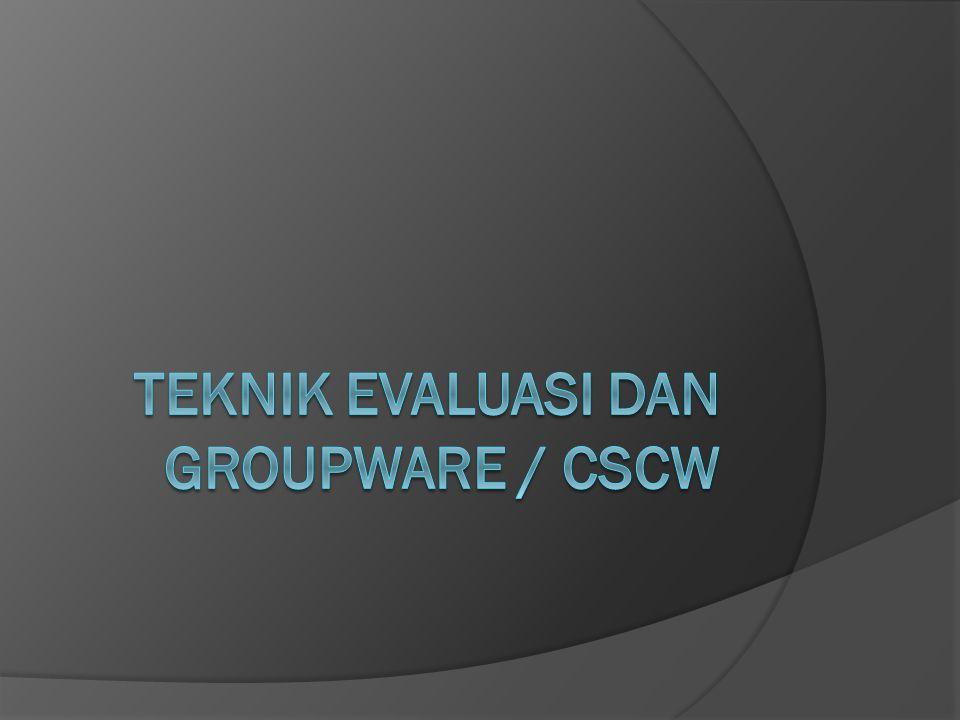 Teknik evaluasi dan groupware / cscw