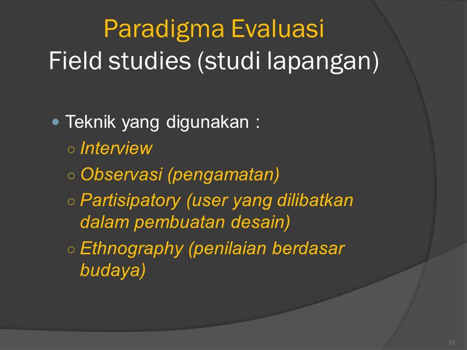 Paradigma Evaluasi Field studies (studi lapangan)