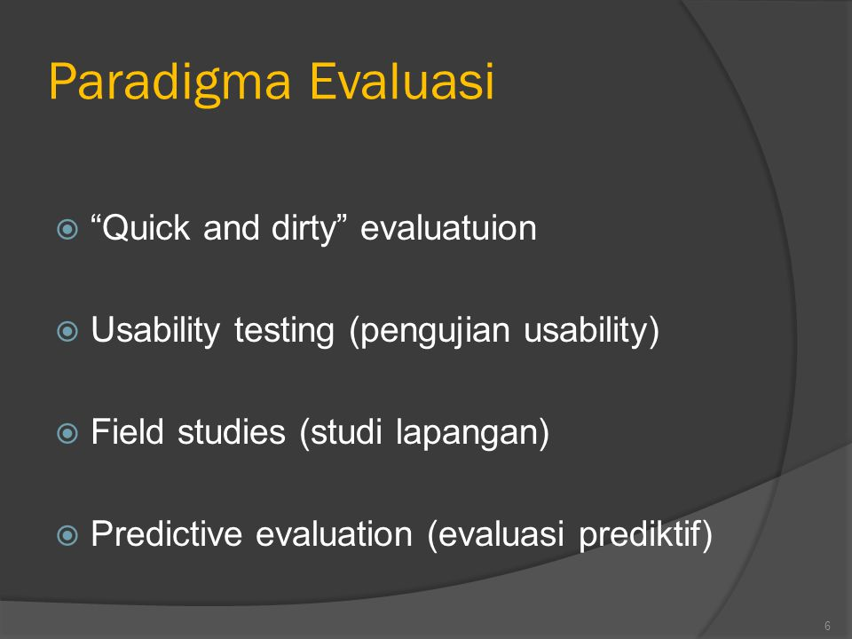 Paradigma Evaluasi Quick and dirty evaluatuion