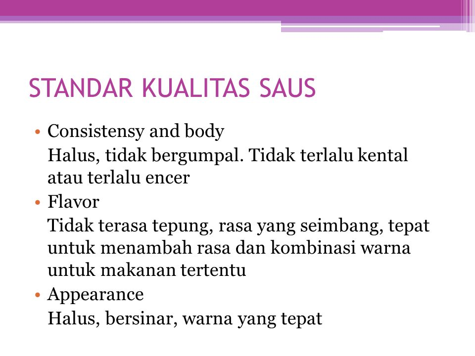 STANDAR KUALITAS SAUS Consistensy and body
