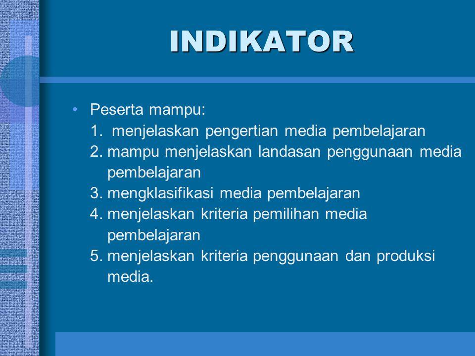 INDIKATOR Peserta mampu: 1. menjelaskan pengertian media pembelajaran