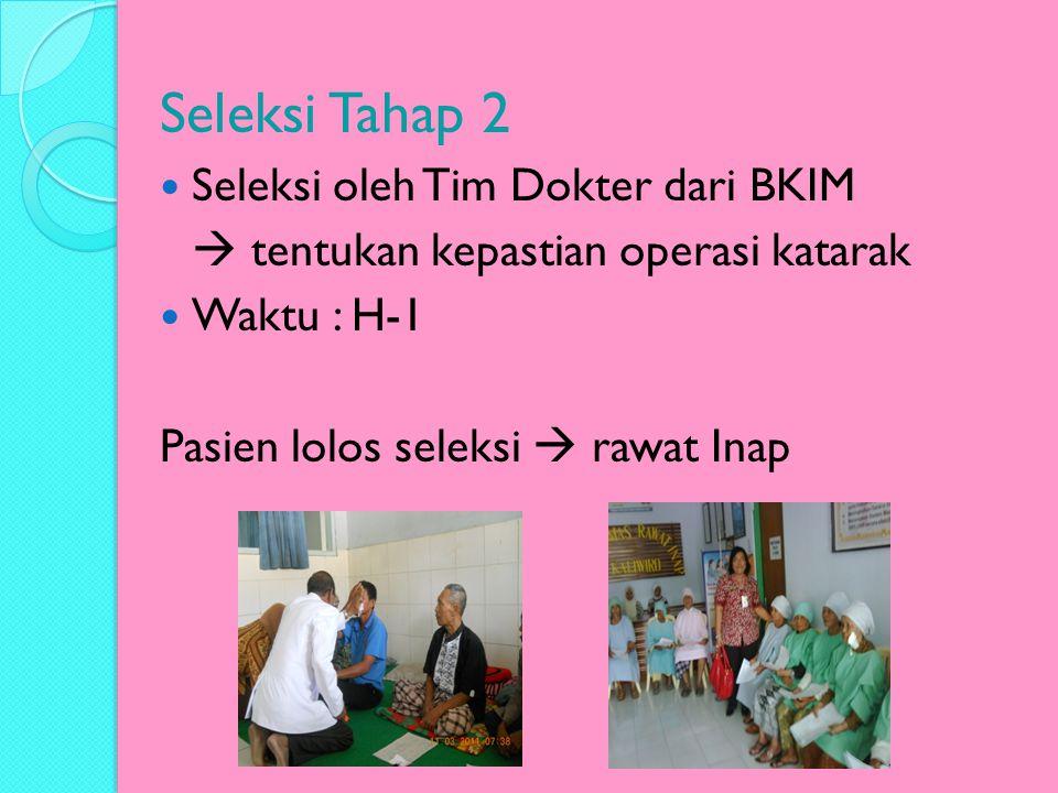 Seleksi Tahap 2 Seleksi oleh Tim Dokter dari BKIM
