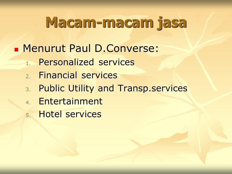 Macam-macam jasa Menurut Paul D.Converse: Personalized services