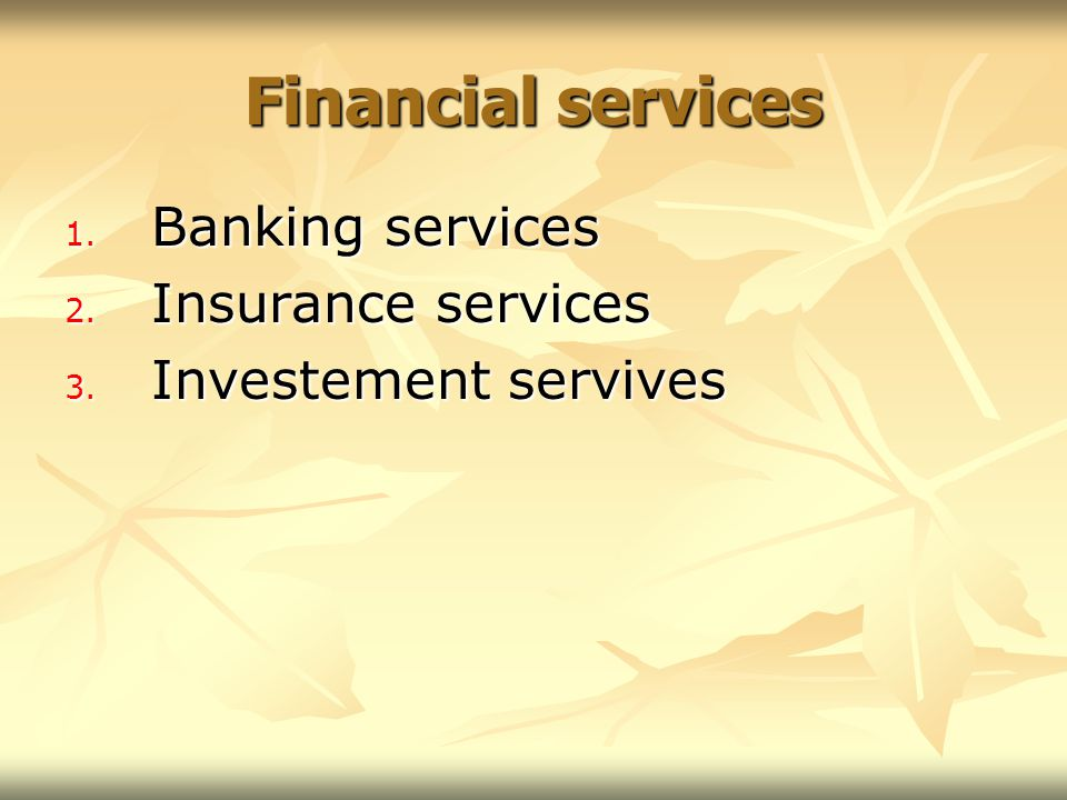 Financial services Banking services Insurance services