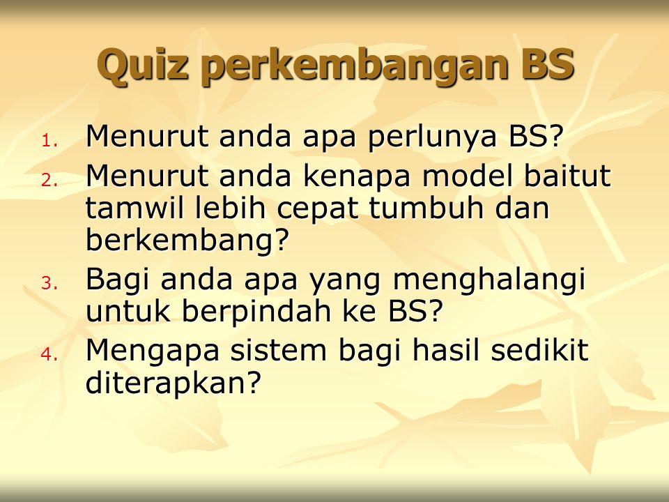 Quiz perkembangan BS Menurut anda apa perlunya BS