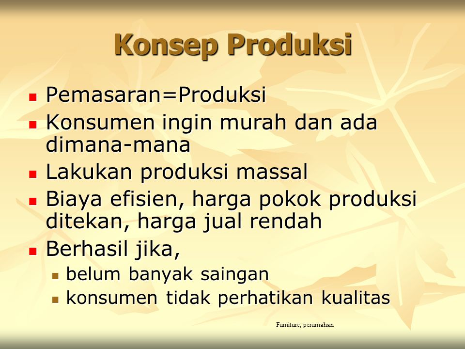 Konsep Produksi Pemasaran=Produksi