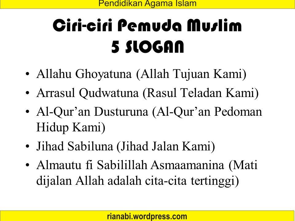 Ciri-ciri Pemuda Muslim 5 SLOGAN