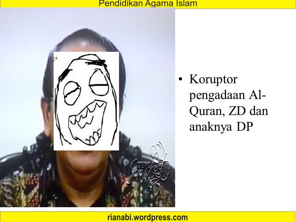 Koruptor pengadaan Al-Quran, ZD dan anaknya DP