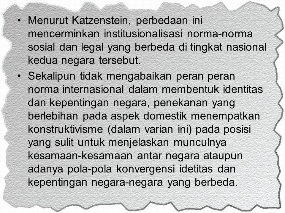 Menurut Katzenstein, perbedaan ini mencerminkan institusionalisasi norma-norma sosial dan legal yang berbeda di tingkat nasional kedua negara tersebut.