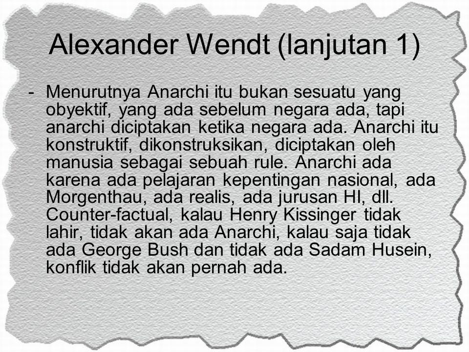 Alexander Wendt (lanjutan 1)