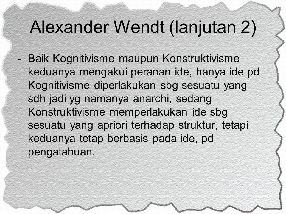 Alexander Wendt (lanjutan 2)