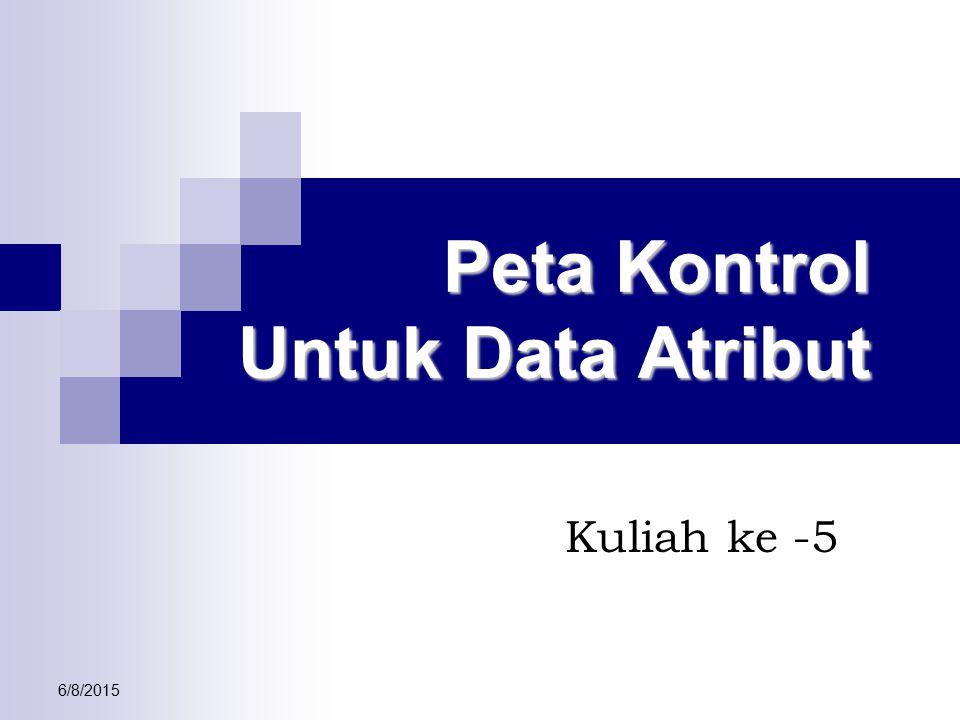 Peta Kontrol Untuk Data Atribut