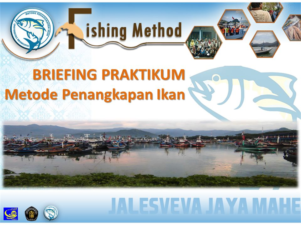 BRIEFING PRAKTIKUM Metode Penangkapan Ikan