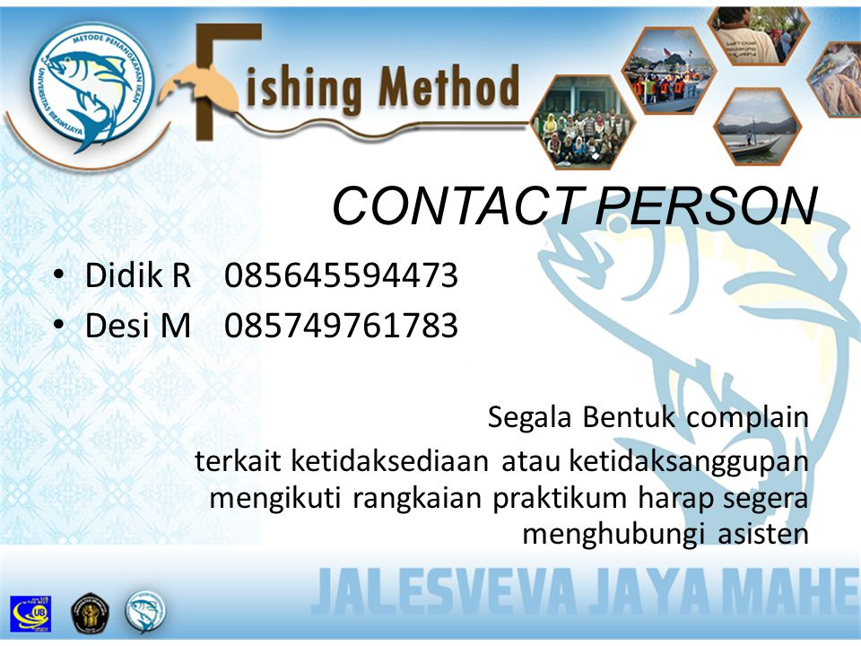 CONTACT PERSON Didik R 085645594473 Desi M 085749761783